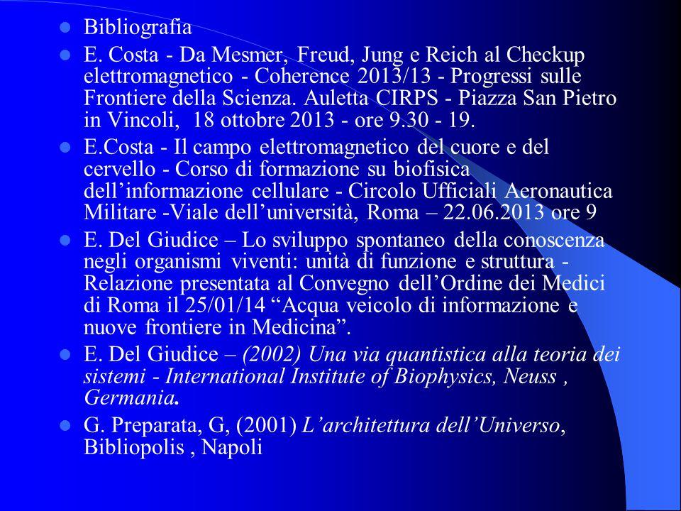 Bibliografia E. Costa - Da Mesmer, Freud, Jung e Reich al Checkup elettromagnetico - Coherence 2013/13 - Progressi sulle Frontiere della Scienza. Aule