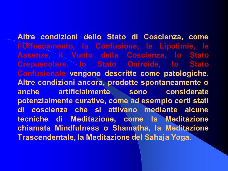 Altre condizioni dello Stato di Coscienza, come l'Offuscamento, la Confusione, le Lipotimie, le Assenze, il Vuoto della Coscienza, lo Stato Crepuscola