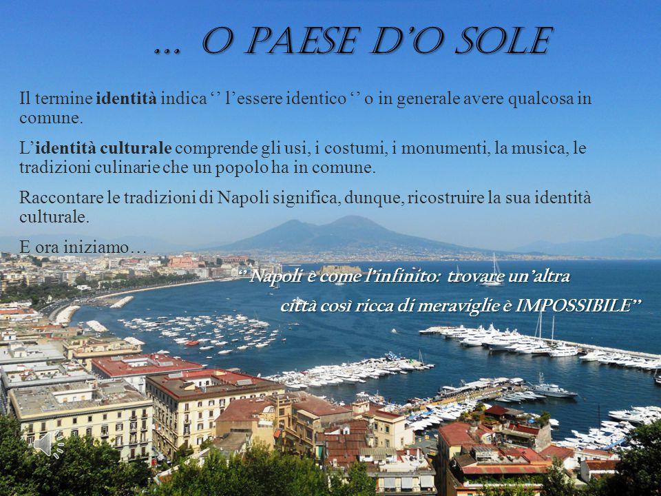 … O PAESE D'O SOLE Il termine identità indica '' l'essere identico '' o in generale avere qualcosa in comune.