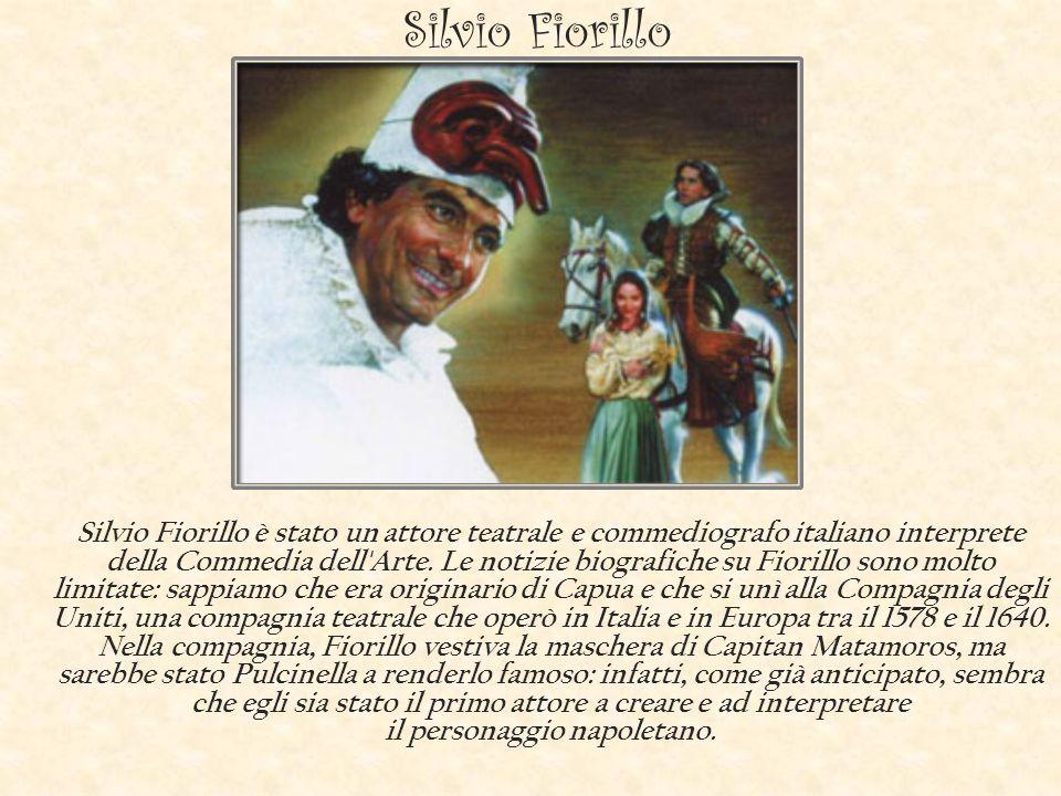 Silvio Fiorillo Silvio Fiorillo è stato un attore teatrale e commediografo italiano interprete della Commedia dell'Arte. Le notizie biografiche su Fio