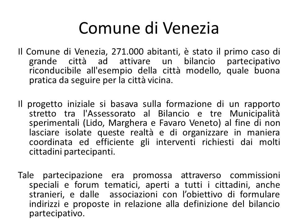 Comune di Venezia Il Comune di Venezia, 271.000 abitanti, è stato il primo caso di grande città ad attivare un bilancio partecipativo riconducibile al