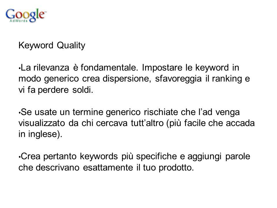 Keyword Quality La rilevanza è fondamentale.