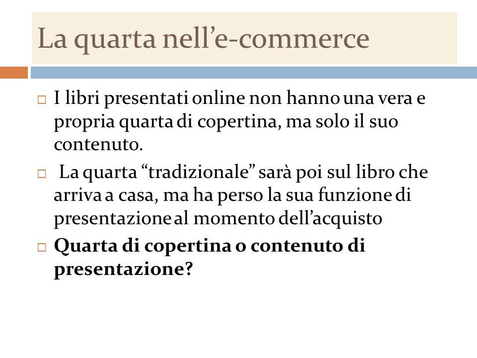 """La quarta nell'e-commerce  I libri presentati online non hanno una vera e propria quarta di copertina, ma solo il suo contenuto.  La quarta """"tradizi"""
