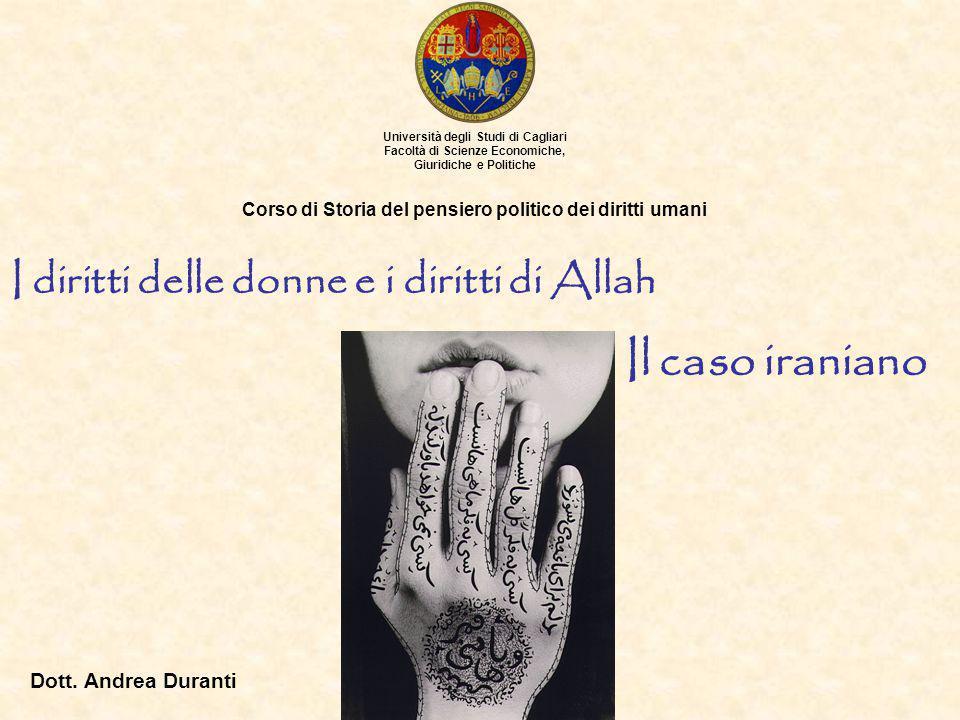 I diritti delle donne e i diritti di Allah Università degli Studi di Cagliari Facoltà di Scienze Economiche, Giuridiche e Politiche Corso di Storia de