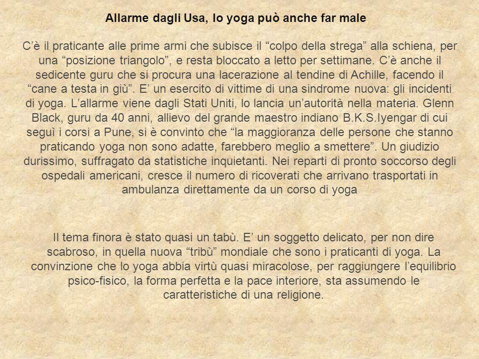 """Allarme dagli Usa, lo yoga può anche far male C 'è il praticante alle prime armi che subisce il """" colpo della strega """" alla schiena, per una """" posizio"""
