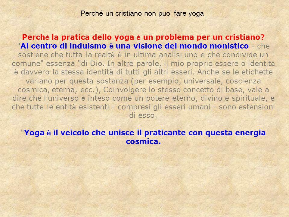 Perché un cristiano non puo' fare yoga Perch é la pratica dello yoga è un problema per un cristiano?