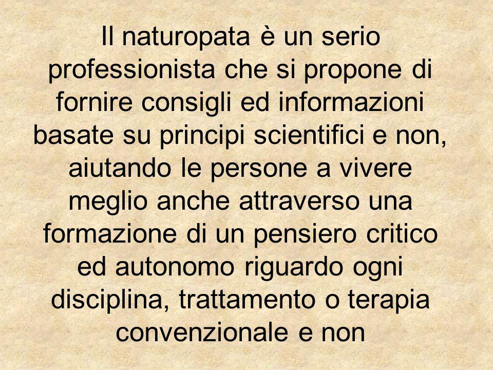 Il naturopata è un serio professionista che si propone di fornire consigli ed informazioni basate su principi scientifici e non, aiutando le persone a