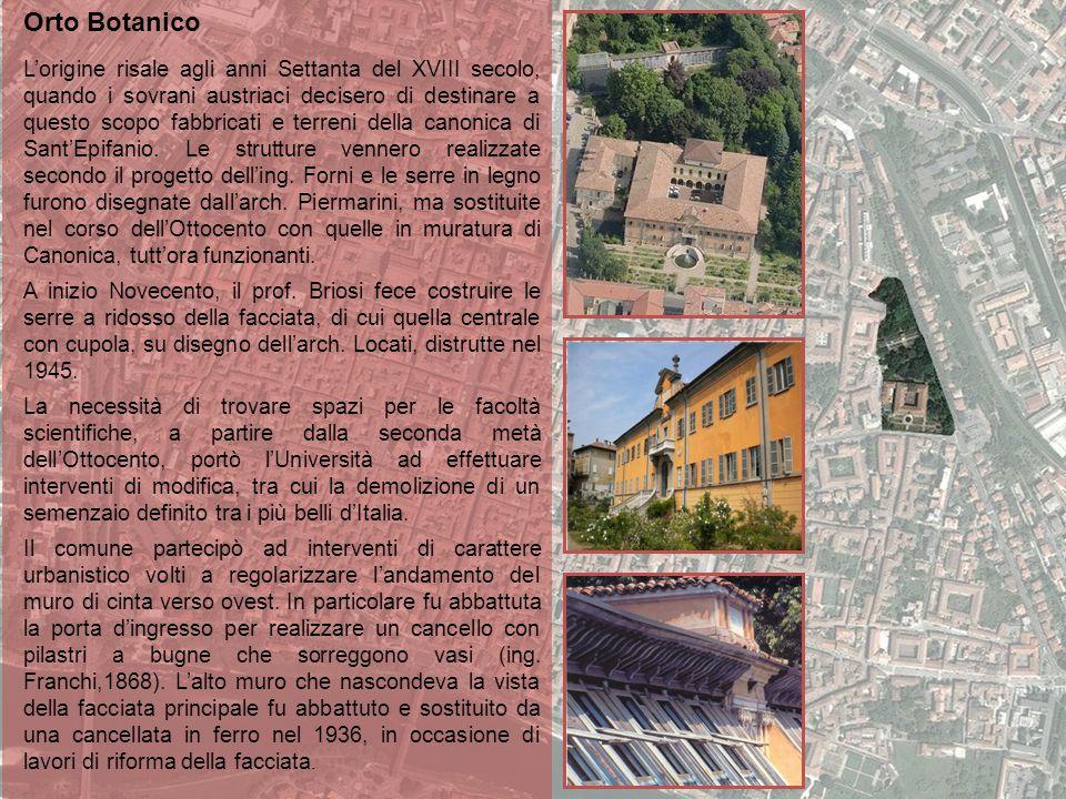 Orto Botanico L'origine risale agli anni Settanta del XVIII secolo, quando i sovrani austriaci decisero di destinare a questo scopo fabbricati e terreni della canonica di Sant'Epifanio.