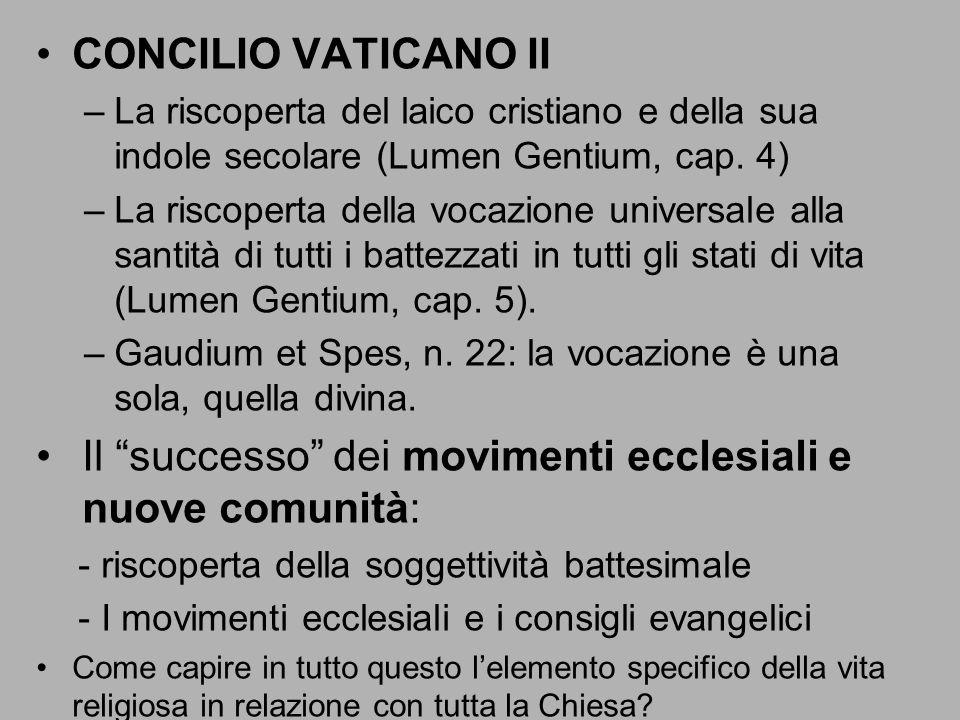 CONCILIO VATICANO II –La riscoperta del laico cristiano e della sua indole secolare (Lumen Gentium, cap. 4) –La riscoperta della vocazione universale
