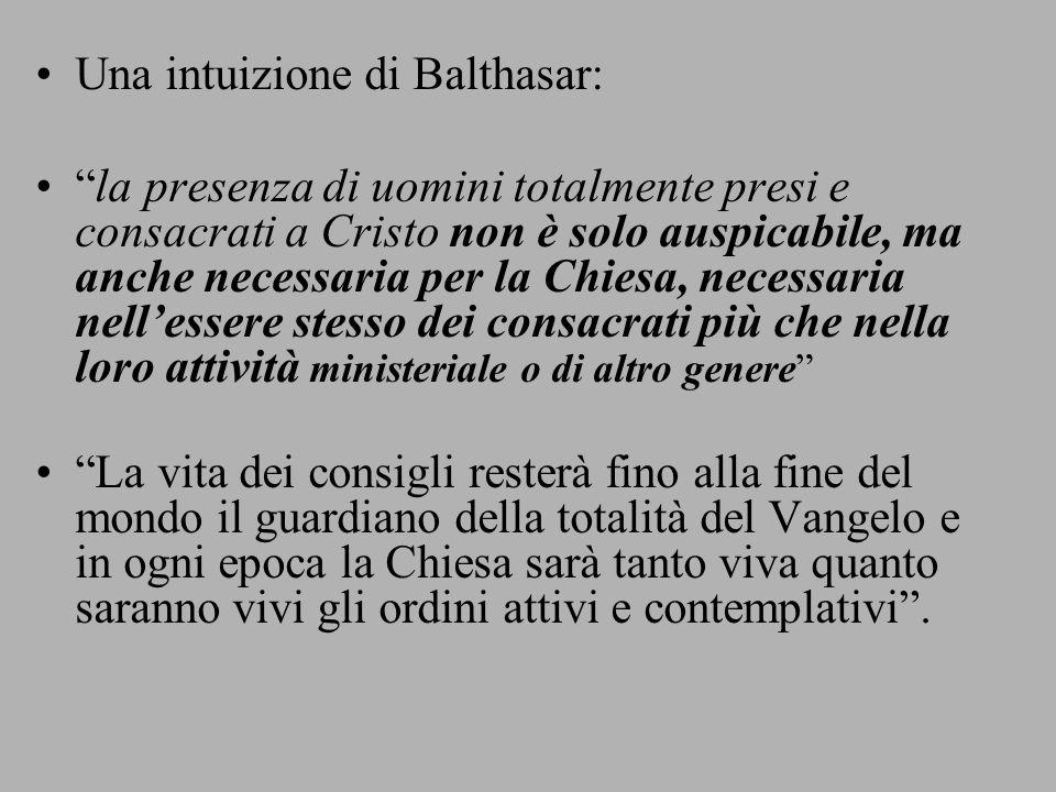 """Una intuizione di Balthasar: """"la presenza di uomini totalmente presi e consacrati a Cristo non è solo auspicabile, ma anche necessaria per la Chiesa,"""