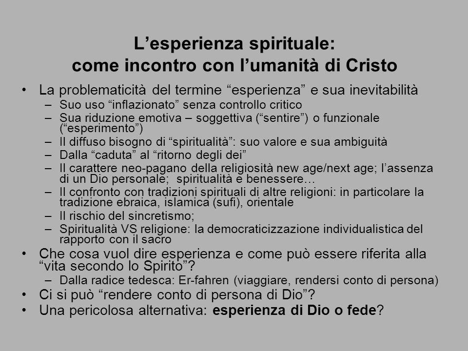 """L'esperienza spirituale: come incontro con l'umanità di Cristo La problematicità del termine """"esperienza"""" e sua inevitabilità –Suo uso """"inflazionato"""""""