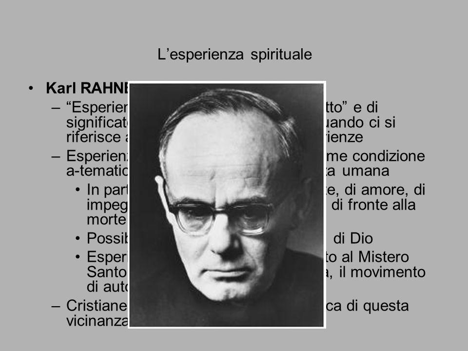 """L'esperienza spirituale Karl RAHNER –""""Esperienza di Dio"""": diversità di """"oggetto"""" e di significato del termine """"esperienza"""" quando ci si riferisce a Di"""