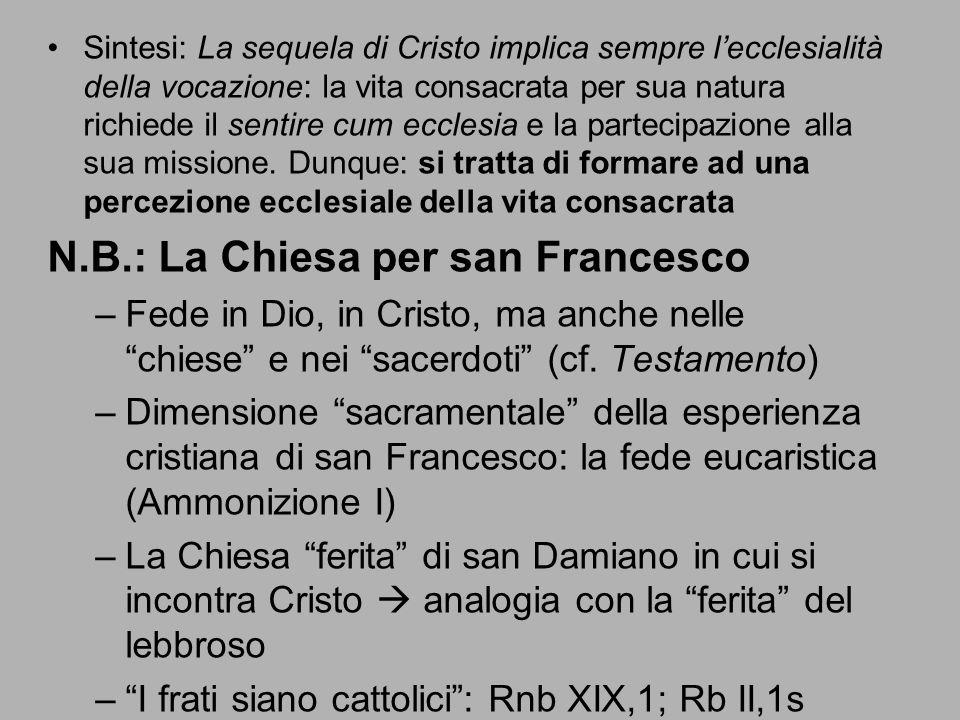Sintesi: La sequela di Cristo implica sempre l'ecclesialità della vocazione: la vita consacrata per sua natura richiede il sentire cum ecclesia e la p