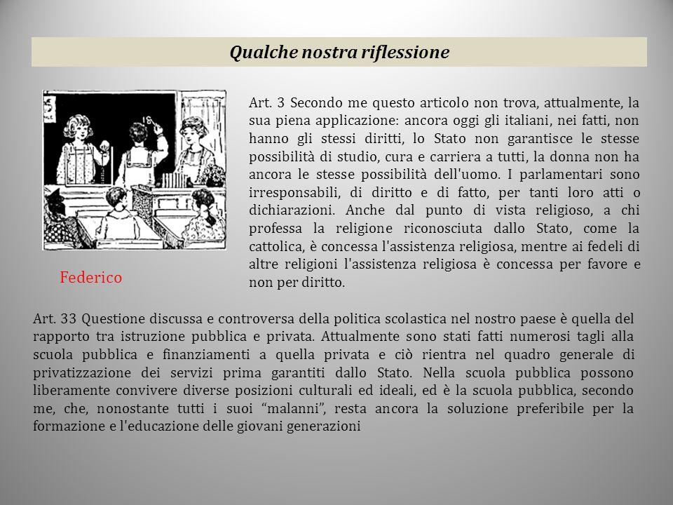 Qualche nostra riflessione Art. 3 Secondo me questo articolo non trova, attualmente, la sua piena applicazione: ancora oggi gli italiani, nei fatti, n