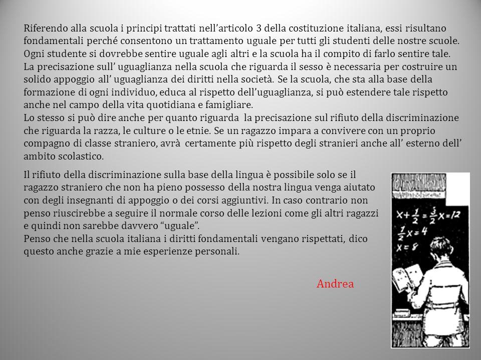 Riferendo alla scuola i principi trattati nell'articolo 3 della costituzione italiana, essi risultano fondamentali perché consentono un trattamento ug
