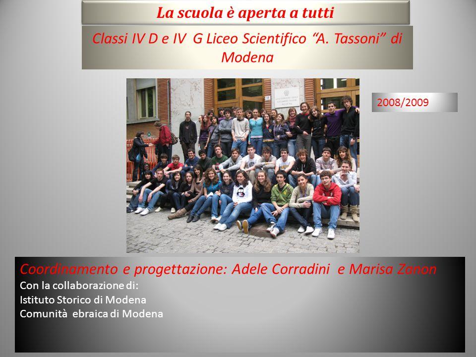 """La scuola è aperta a tutti Classi IV D e IV G Liceo Scientifico """"A. Tassoni"""" di Modena Coordinamento e progettazione: Adele Corradini e Marisa Zanon C"""