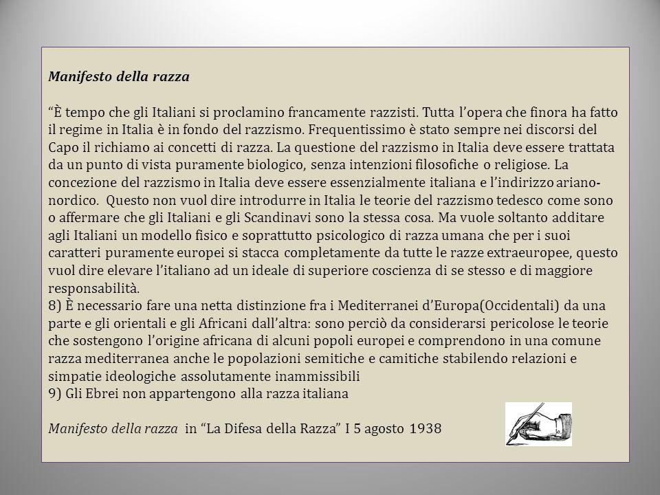 """Manifesto della razza """"È tempo che gli Italiani si proclamino francamente razzisti. Tutta l'opera che finora ha fatto il regime in Italia è in fondo d"""