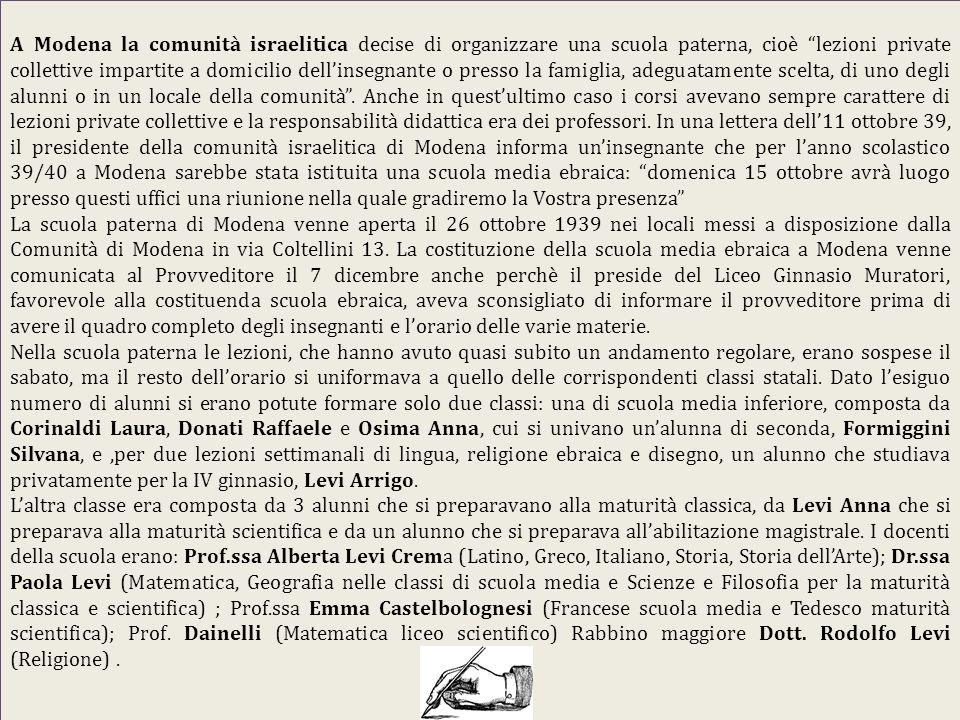 """A Modena la comunità israelitica decise di organizzare una scuola paterna, cioè """"lezioni private collettive impartite a domicilio dell'insegnante o pr"""