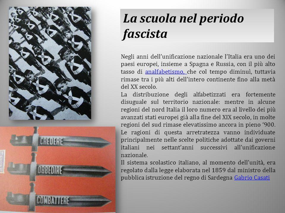 La scuola nel periodo fascista Negli anni dell'unificazione nazionale l'Italia era uno dei paesi europei, insieme a Spagna e Russia, con il più alto t