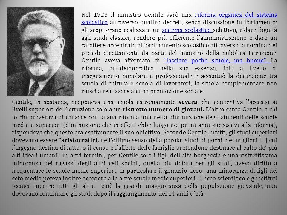 La riforma Gentile ricevette critiche da parte di alcuni esponenti del fascismo e, soprattutto, da parte della borghesia per la sua eccessiva severità; le forze imprenditrici, inoltre, denunciarono il suo carattere troppo umanistico .