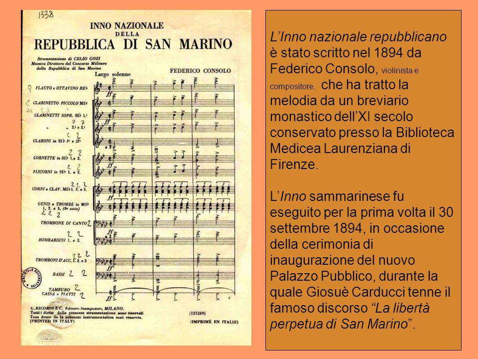 L'Inno nazionale repubblicano è stato scritto nel 1894 da Federico Consolo, violinista e compositore, che ha tratto la melodia da un breviario monasti