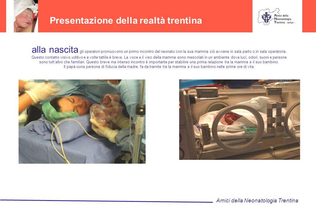 Presentazione della realtà trentina Amici della Neonatologia Trentina alla nascita gli operatori promuovono un primo incontro del neonato con la sua m