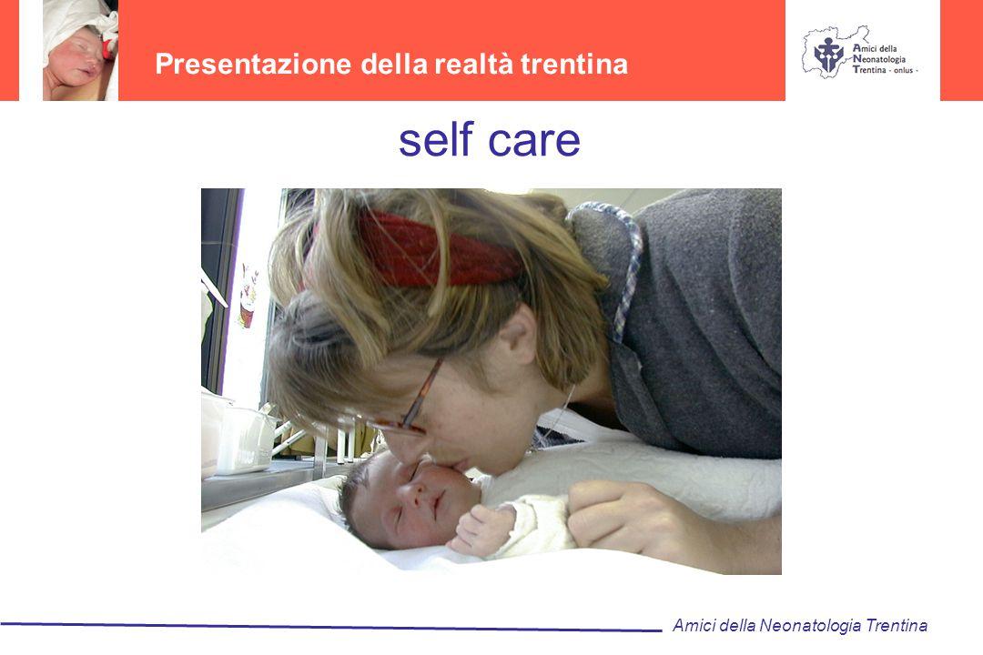 Presentazione della realtà trentina Amici della Neonatologia Trentina self care