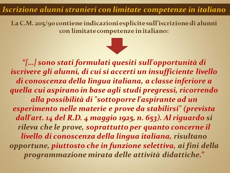 Iscrizione alunni stranieri Iscrizione alunni stranieri con limitate competenze in italiano La C.M. 205/90 contiene indicazioni esplicite sull'iscrizi