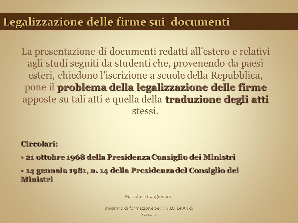 Marialuce Bongiovanni Incontro di formazione per il C.D.I Le Ali di Ferrara Legalizzazione delle firme sui documenti problema della legalizzazione del