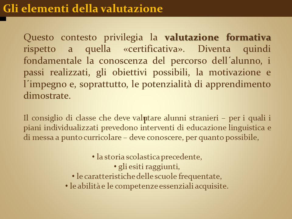 I Gli elementi della valutazione valutazione formativa Questo contesto privilegia la valutazione formativa rispetto a quella «certificativa». Diventa