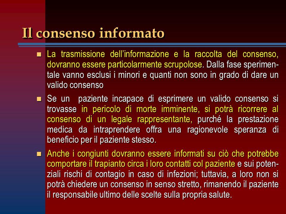 Il consenso informato n La trasmissione dell'informazione e la raccolta del consenso, dovranno essere particolarmente scrupolose. Dalla fase sperimen-