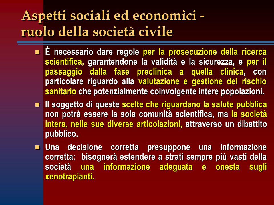 Aspetti sociali ed economici - ruolo della società civile n È necessario dare regole per la prosecuzione della ricerca scientifica, garantendone la va