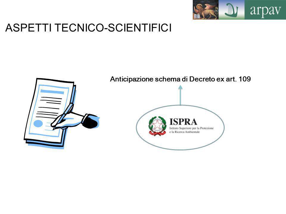 ASPETTI TECNICO-SCIENTIFICI Anticipazione schema di Decreto ex art. 109