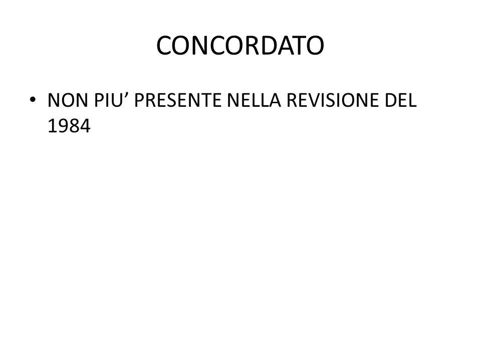 CONCORDATO NON PIU' PRESENTE NELLA REVISIONE DEL 1984