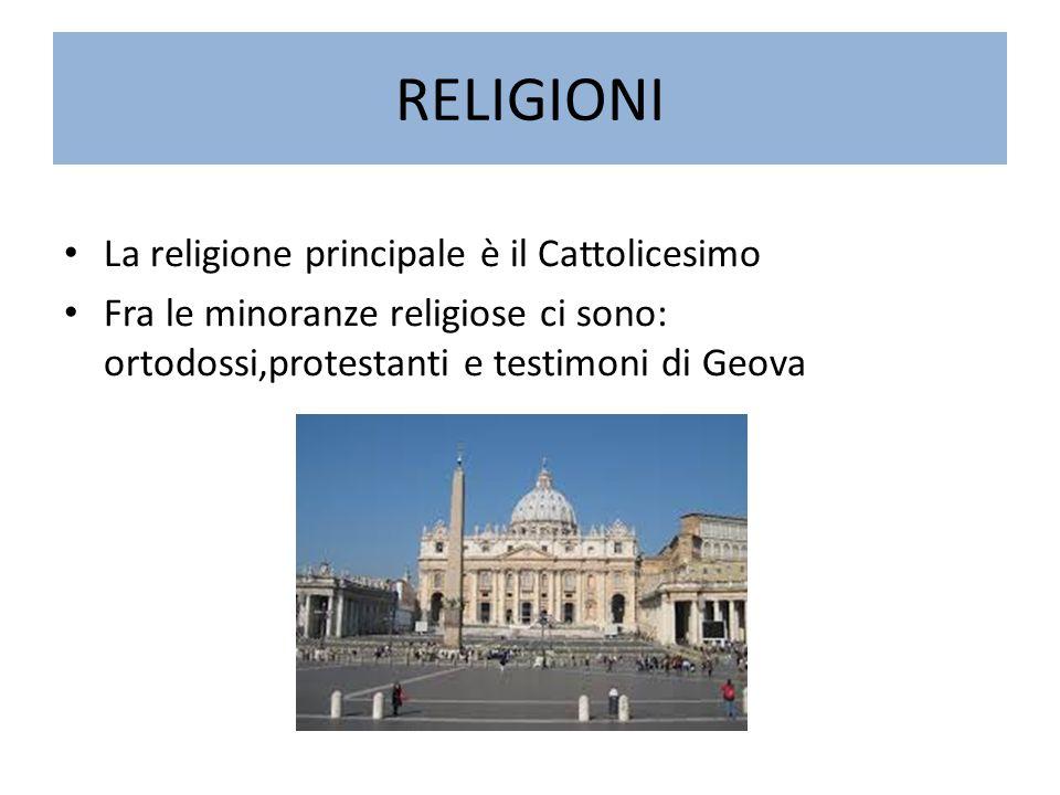 RELIGIONI La religione principale è il Cattolicesimo Fra le minoranze religiose ci sono: ortodossi,protestanti e testimoni di Geova