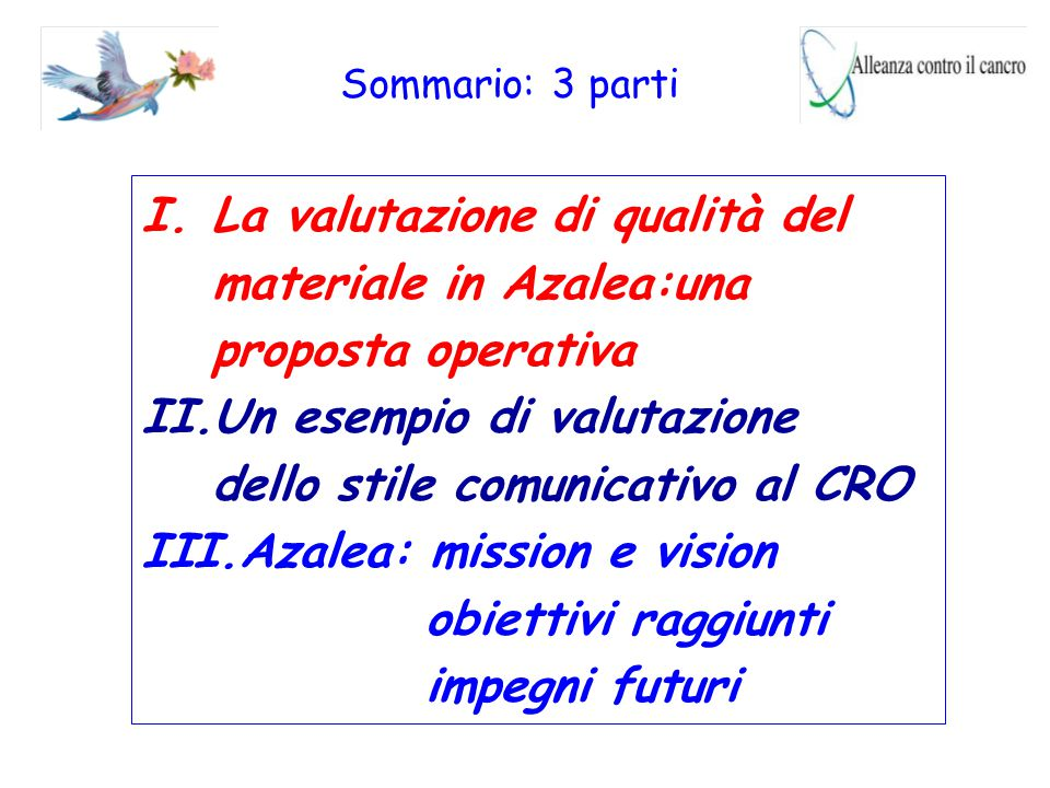 Sommario: 3 parti I.La valutazione di qualità del materiale in Azalea:una proposta operativa II.Un esempio di valutazione dello stile comunicativo al