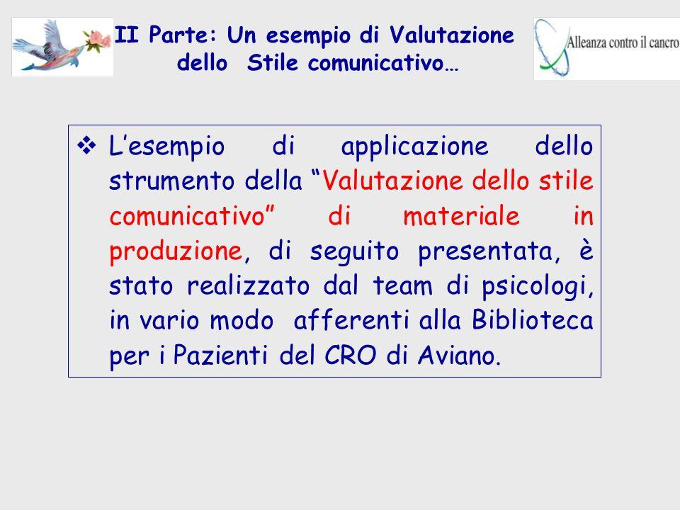 """II Parte: Un esempio di Valutazione dello Stile comunicativo…  L'esempio di applicazione dello strumento della """"Valutazione dello stile comunicativo"""""""