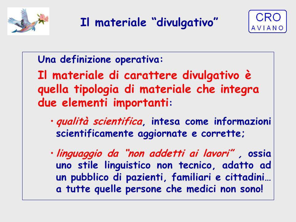 """Il materiale """"divulgativo"""" Una definizione operativa: Il materiale di carattere divulgativo è quella tipologia di materiale che integra due elementi i"""