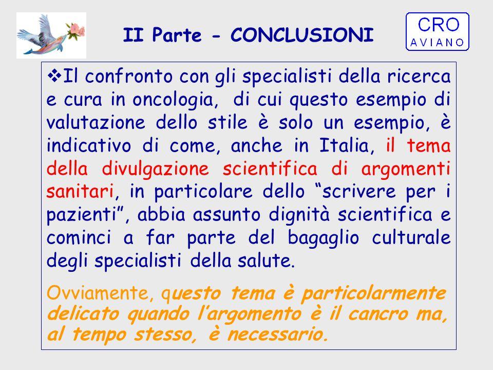 II Parte - CONCLUSIONI  Il confronto con gli specialisti della ricerca e cura in oncologia, di cui questo esempio di valutazione dello stile è solo u