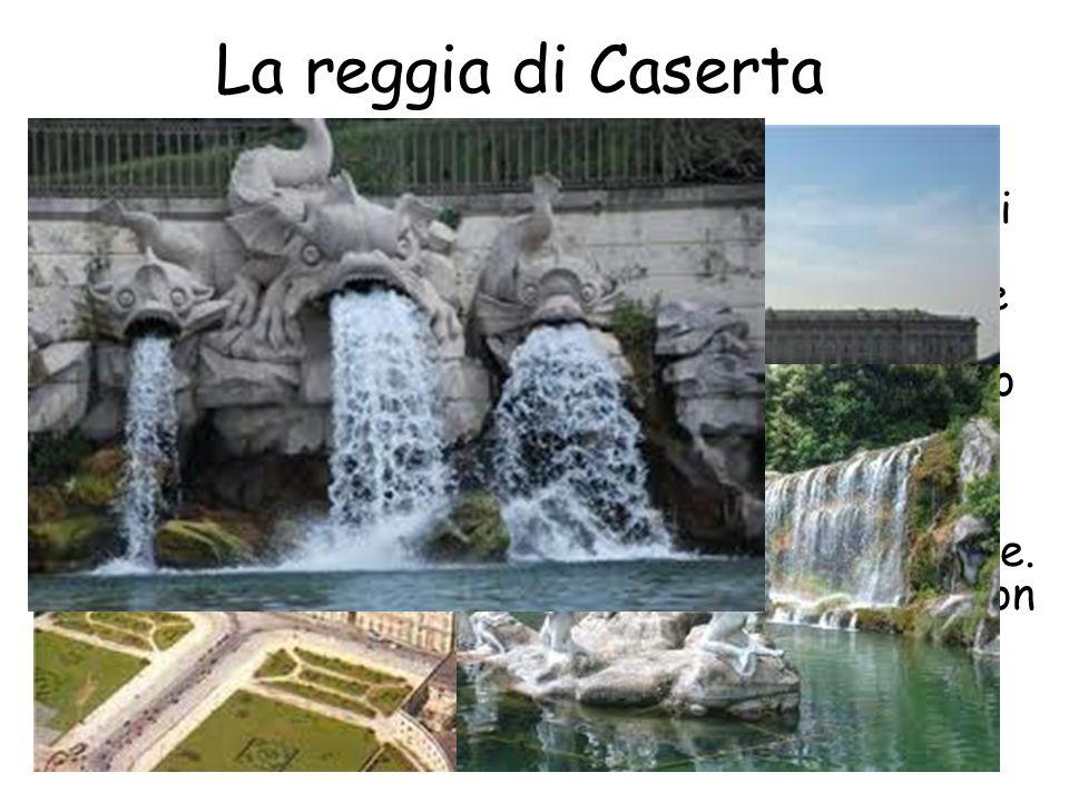 La reggia di Caserta La Reggia di Caserta o Palazzo Reale, è una dimora storica appartenuta alla casa reale dei Borbone di Napoli, proclamata patrimon