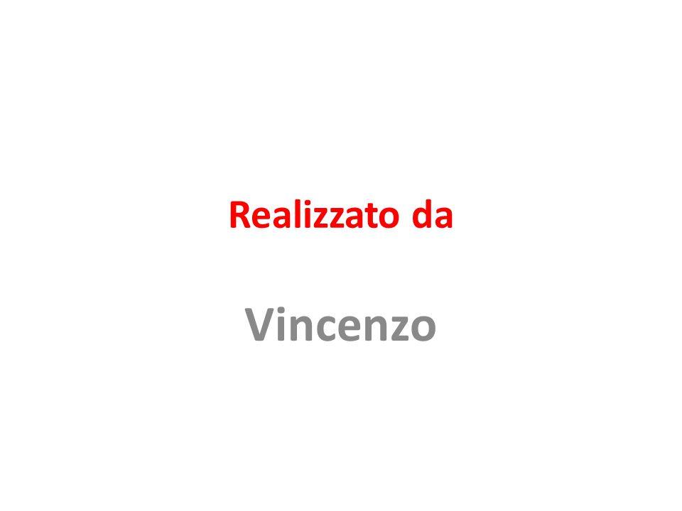 Realizzato da Vincenzo