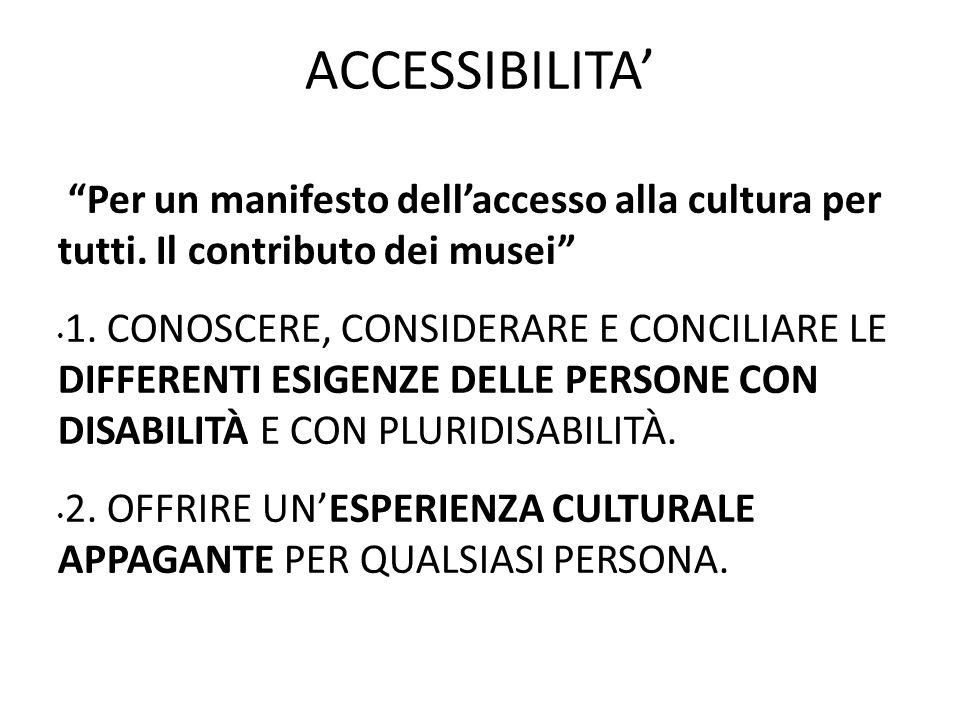 ACCESSIBILITA' Per un manifesto dell'accesso alla cultura per tutti.