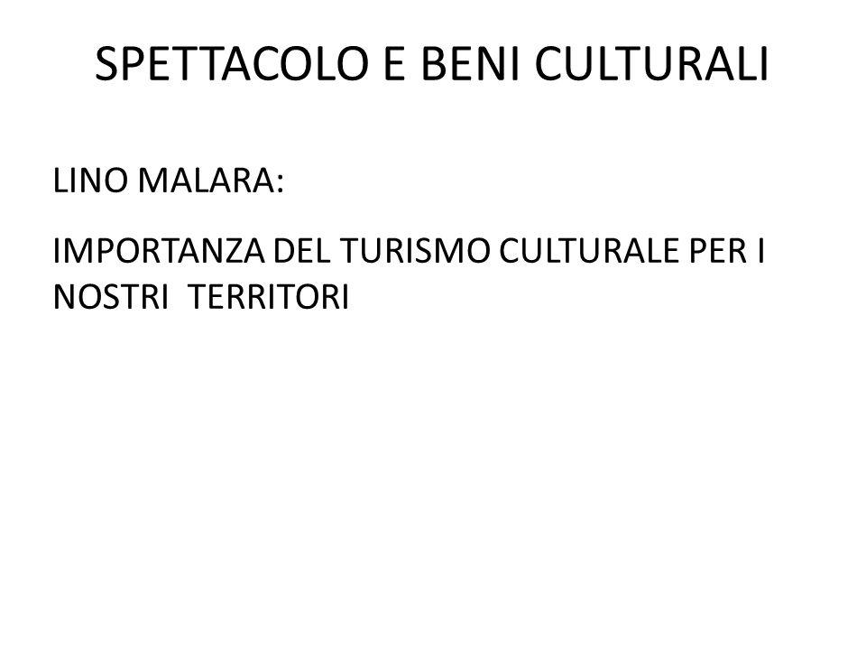 SPETTACOLO E BENI CULTURALI LINO MALARA: IMPORTANZA DEL TURISMO CULTURALE PER I NOSTRI TERRITORI