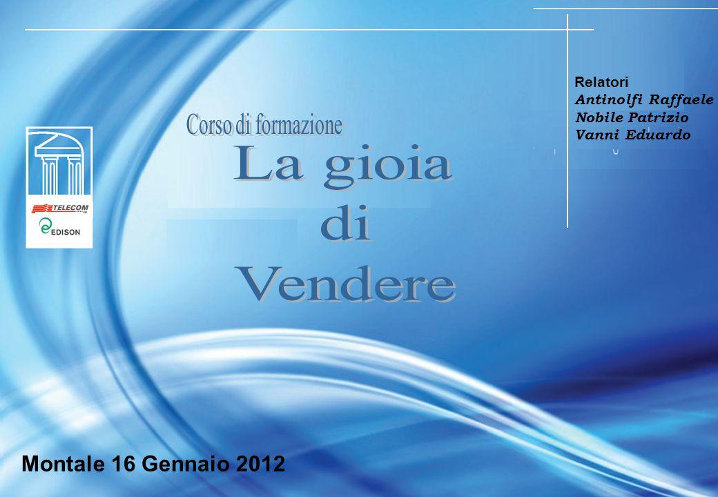 1 Relatori Antinolfi Raffaele Nobile Patrizio Vanni Eduardo Montale 16 Gennaio 2012