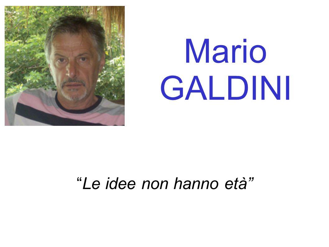 """Mario GALDINI """"Le idee non hanno età"""""""