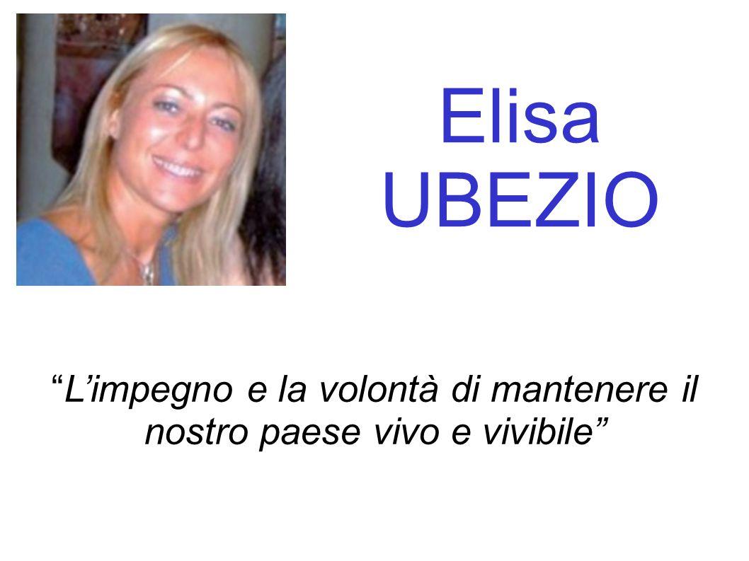 Elisa UBEZIO L'impegno e la volontà di mantenere il nostro paese vivo e vivibile