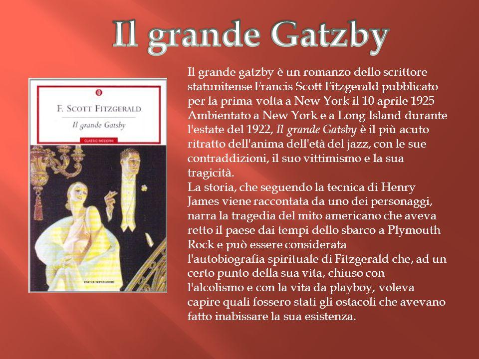 Il grande gatzby è un romanzo dello scrittore statunitense Francis Scott Fitzgerald pubblicato per la prima volta a New York il 10 aprile 1925 Ambient