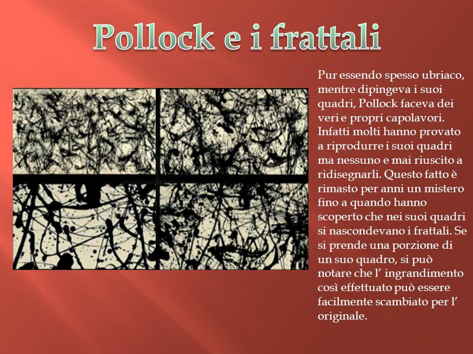 Pur essendo spesso ubriaco, mentre dipingeva i suoi quadri, Pollock faceva dei veri e propri capolavori. Infatti molti hanno provato a riprodurre i su