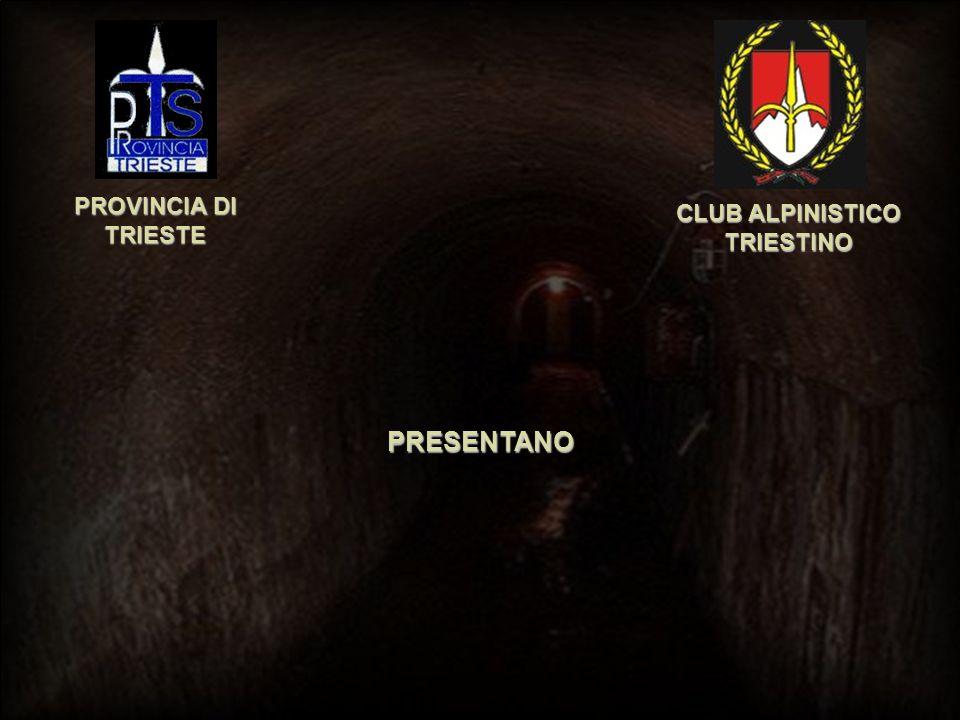 PROVINCIA DI TRIESTE CLUB ALPINISTICO TRIESTINO PRESENTANO