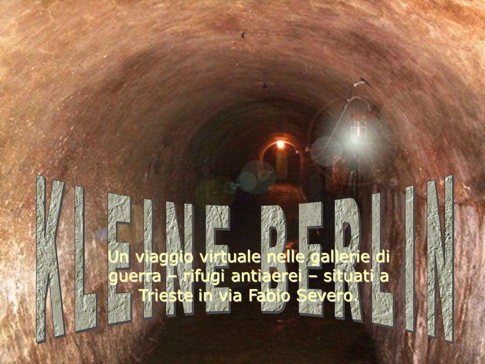 Un viaggio virtuale nelle gallerie di guerra – rifugi antiaerei – situati a Trieste in via Fabio Severo.